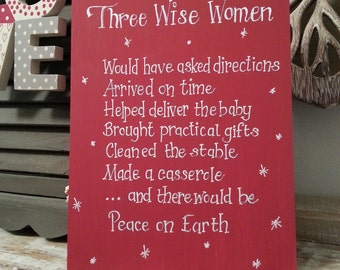 Christmas Freestanding Wooden Sign - Three Wise Women - Funny
