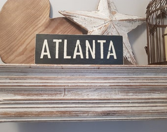 Painted Wooden Sign - Custom Sign, City, Town, State - Wall Decor - Rustic, Vintage, Shabby Chic, Atlanta