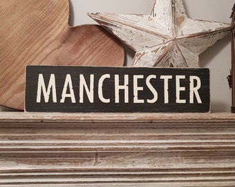 Painted Wooden Sign - Custom Sign, City, Town, State - Wall Decor - Rustic, Vintage, Shabby Chic, MANCHESTER