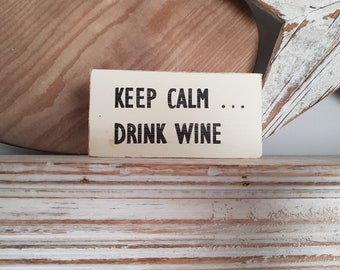 CLEARANCE - Keep Calm, Drink Wine - 15cm x 7.5cm - Wooden Sign
