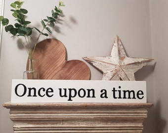 Handmade Wooden Sign - Once upon a time - 60cm