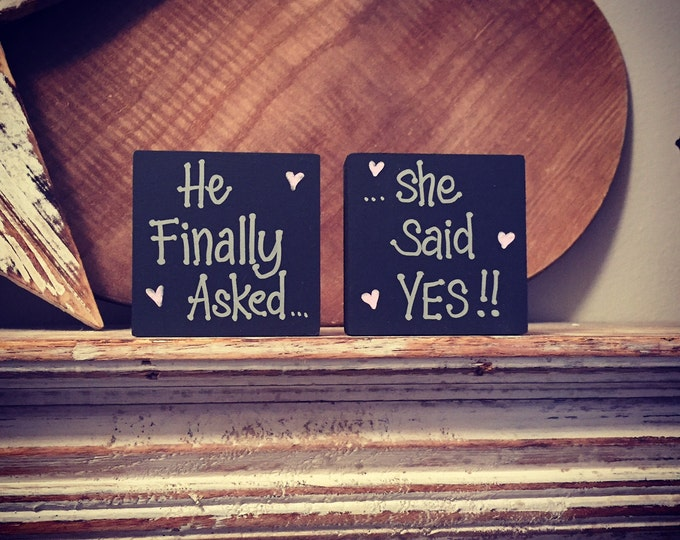 Wooden proposal signs - 'he finally asked ... she said yes', set of 2, 6cm, super cute
