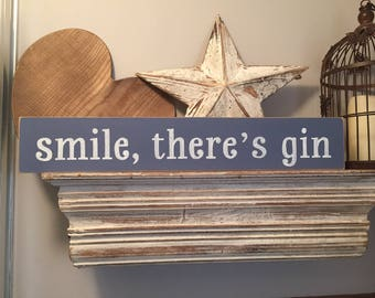 Handmade Wooden Sign - smile, there is gin - Rustic, Vintage, Shabby Chic, large, 60cm