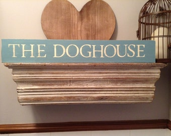 Large Wooden Sign - The Dog House - Rustic, Handmade, Shabby Chic, 60cm