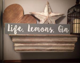 Handmade Wooden Sign - Life, Lemons, Gin - Rustic, Vintage, Shabby Chic, 60cm