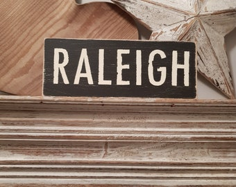 Painted Wooden Sign - Custom Sign, City, Town, State - Wall Decor - Rustic, Vintage, Shabby Chic, RALEIGH