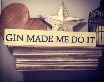 Handmade Wooden Sign - Gin Made Me Do It - 60cm