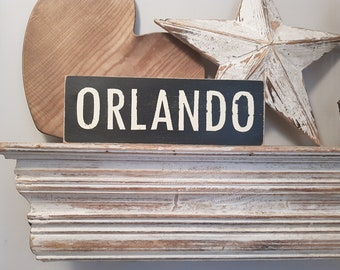Painted Wooden Sign - Custom Sign, City, Town, State - Wall Decor - Rustic, Vintage, Shabby Chic, Orlando