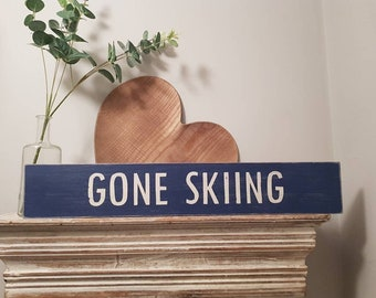 Handmade Wooden Sign - Life, GONE SKIING - Rustic, Vintage, Shabby Chic, 60cm