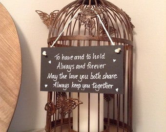 Wooden Wedding Sign - To have and to hold, always and forever