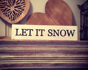 Handmade Wooden Sign - Christmas Sign 'Let it Snow' - Rustic, Vintage, Shabby Chic, approx 40cm