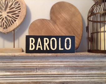 Handmade Wooden Sign - BAROLO - Rustic, Vintage, Shabby Chic, approx 25cm