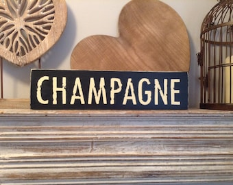 Handmade Wooden Sign - CHAMPAGNE - Rustic, Vintage, Shabby Chic, fizz, bubbly, prosecco, approx 41cm