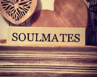 Handmade Wooden Sign - SOULMATES - Rustic, Vintage, Shabby Chic - Various Colours