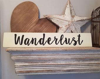 Handmade Wooden Sign - Wanderlust - Rustic, Vintage, Shabby Chic, 60cm