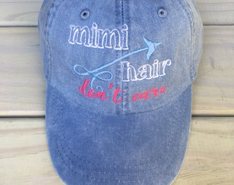 7a6d073bc00 Mimi hair don t care embroidery design on Denim Pigmebt Dyed cap