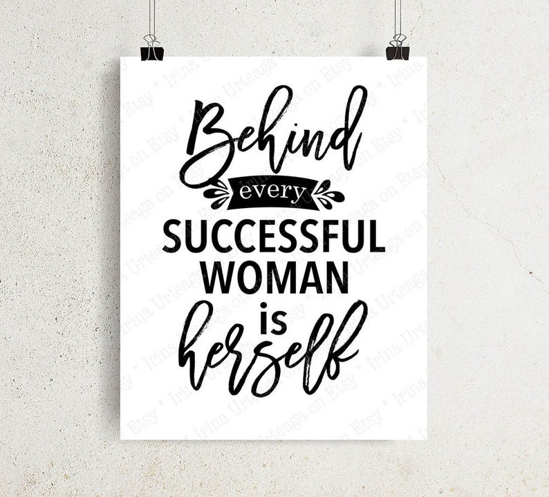 Behind Every Successful Woman Is Herself Printable Wall Art Etsy