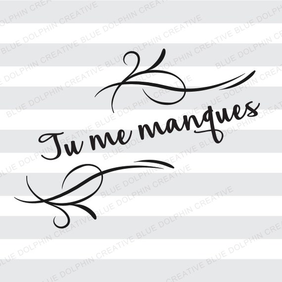 Tu Me Manques You Are Missing From Me Svg Png Pdf Sympathy Svg Cricut Silhouette Htv Iron On Decal Diy Vinyl Letters Die Cut