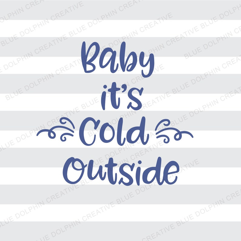Baby It's Cold Outside SVG, DXF, png, pdf, jpg, ai / Cutting file for  Cricut, Silhouette / Winter cut file / Christmas clip art, vinyl file