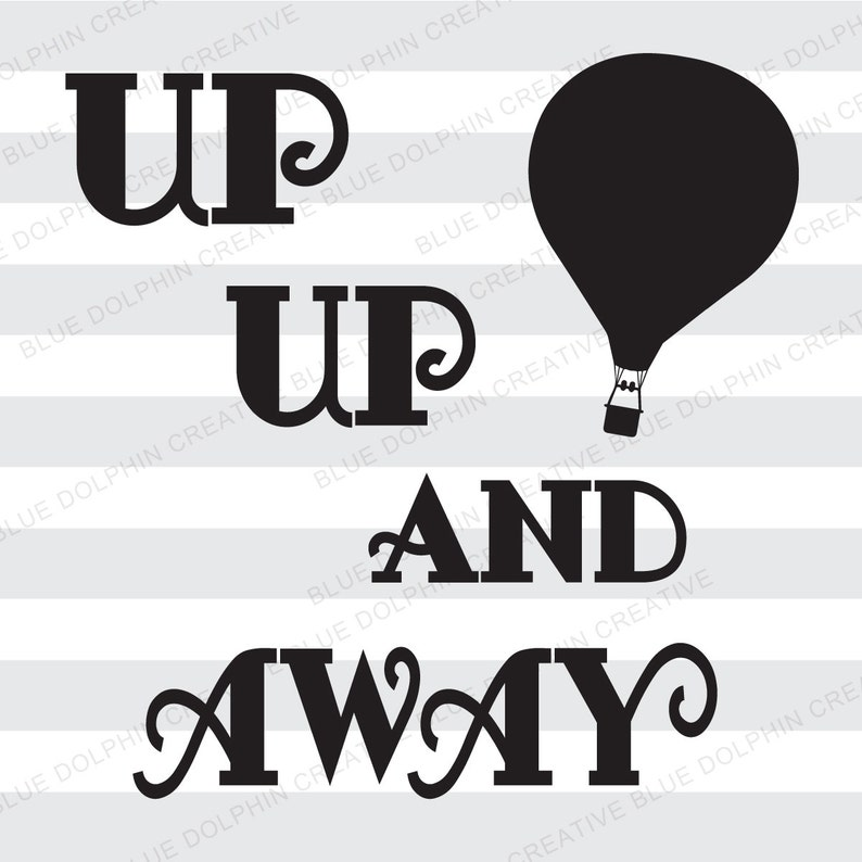 Up Up and Away SVG PNG PDF / Cricut, Silhouette cutting files / graduation  cap decoration / hot air balloon / vinyl cutting files / decal
