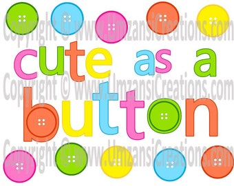 """DIY Printable """"Cute as a Button"""" Iron On Transfer (PNG Digital Image)"""