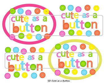 "DIY Printable ""Cute as a Button"" Shrinkable Digital Images (JPEG File)"