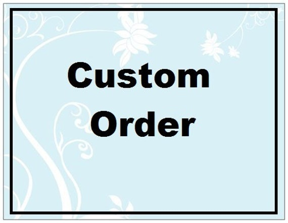 Custom Order for Michelle
