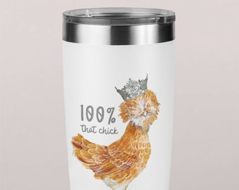 "Fluffy Layers ""100% That Chick"" Tumbler, Travel Mug 20oz, chicken mug, tumbler, gift for chicken owner, funny chicken gift"