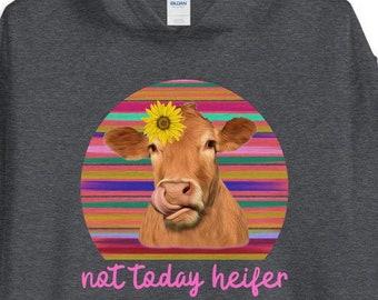 "Fluffy Layers ""Not Today Heifer"" Unisex Hoodie, Ladies who Farm, Country Girls, Heifer Sweatshirt, Heifer Tee"
