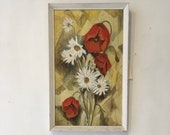 Poppies and Daisies Oil on board, circa 1960's