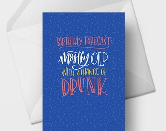 Birthday Forecast Mostly Old Chance of Drunk - 5x7 Funny Birthday Greeting Card