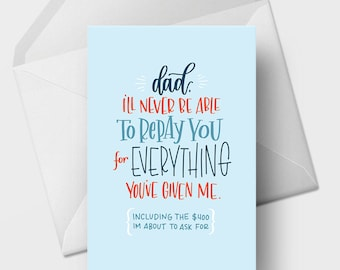 Dad I'll Never Be Able to Repay You - 5x7 Funny Father's Day Greeting Card