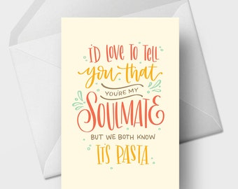 I'd Love to Tell You That You're My Soulmate - 5x7 Funny Love, Romance, Relationship, Marriage Greeting Card