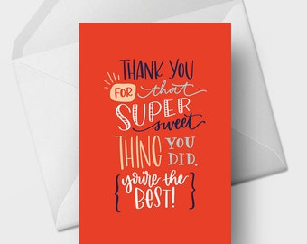 Thank You For That Super Sweet Thing You Did - 5x7 Thank You Greeting Card