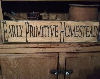 PriMiTiVe - Early Primitive Homestead - HandpaINtEd WooDen SiGn - AwesOme - SimPLe EarLy LoOk -