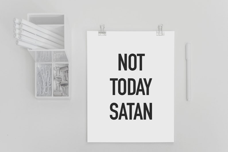 Not Today Satan Inspirational Desk Quote Printable Wall Art