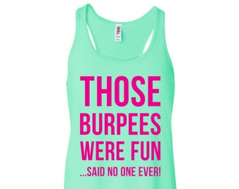 Those Burpees Were Fun Said No One Ever Flowy Tank Top Women's Flowy Tank Workout Tank Tank Top