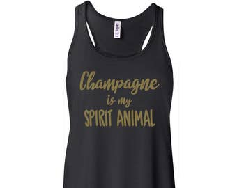 Champagne Is My Spirit Animal Flowy Tank Champagne Tanks Brunch Tanks Brunch Tanks Tops Champagne Sayings Womens Tank Top with Saying