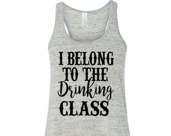 I Belong To The Drinking Class Flowy Tank Top Women's Flowy Tank Country Concert Tank