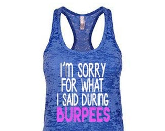 I'm Sorry For What I Said During Burpees Workout Racerback Tank Top Running Runner