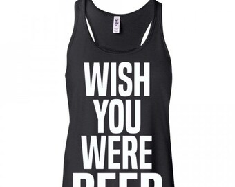 Wish You Were Beer Tank Top Women's Flowy Tank Country Concert Tank