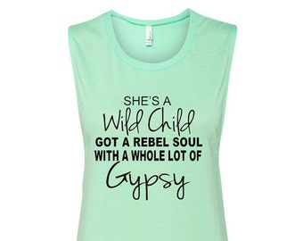 She's A Wild Child Got A Rebel Soul With A Whole Lot Of Gypsy Muscle Tank Country Music Tank Top