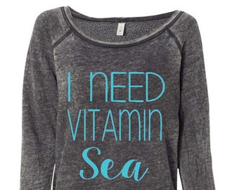 I Need Vitamin Sea Off The Shoulder Sweatshirt Beach Ocean