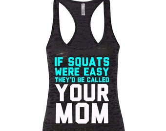 If Squats Were Easy They'd Be Called Your Mom Workout Racerback Tank Top Running Runner