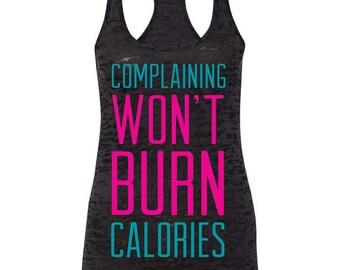 Complaining Won't Burn Calories Workout Racerback Tank Top Running Runner