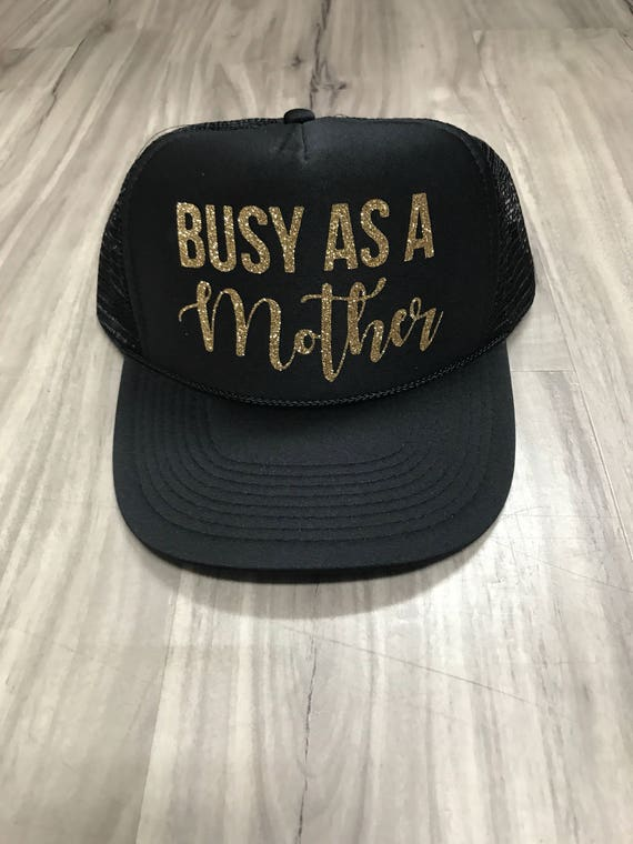 Busy As A Mother Trucker Hat Mom Hats Funny Mom Hat Trucker  3f8a1e60222