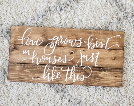 Love grows best in little houses quote wood sign, cute home decor, simple decor, wall art, love sign, house warming, wedding gift, wooden