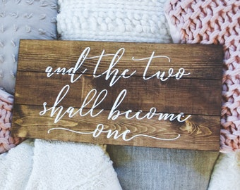 And The Two Shall Become One, Mark 10:8, hand painted, scripture, bedroom decor, hand lettered, rustic farmhouse, wooden sign, wedding gift
