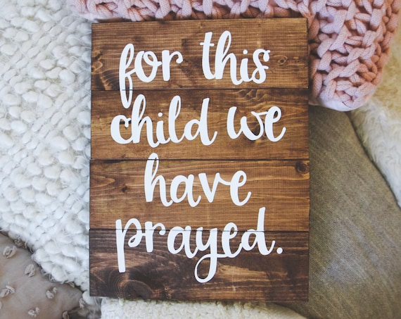 For this child, we have prayed, hand painted, wooden sign, pallet sign, nursery decor, baby shower gift, mother's day, birthday, wall sign
