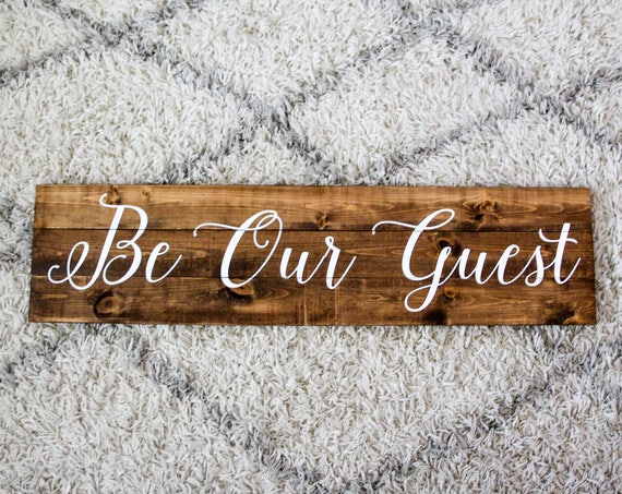 Be Our Guest, guest room decor, guest room sign, wooden sign, rustic decor, farm house sign, hand lettered, print, wall decor, guest gift